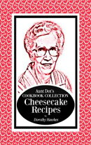 Aunt Dot's Cookbook Collection Cheesecake Recipes