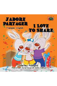 J'adorePartagerILovetoShare(BilingualFrenchChildren'sBook)FrenchEnglishBilingualCollection