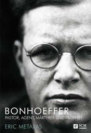 BonhoefferPastor, Agent, M?rtyrer und Prophet【電子書籍】[ Eric Metaxas ]