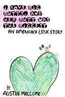 I Love Big Butts, and Her Butt Was the Biggest: An American Love Story