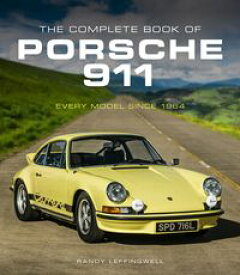 The Complete Book of Porsche 911Every Model Since 1964【電子書籍】[ Randy Leffingwell ]