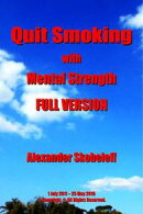 Quit Smoking with Mental Strength Full Version