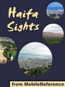 Haifa Sights: a travel guide to the top 13 attractions in Haifa, Israel (Mobi Sights)