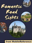 Germany's Romantic Road: a travel guide to the top 30+ towns and attraction along the Romantic Road in Germa…
