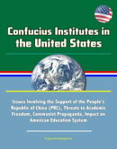 Confucius Institutes in the United States: Issues Involving the Support of the People's Republic of China (P…