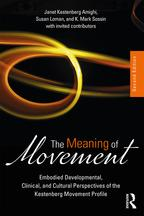 The Meaning of MovementEmbodied Developmental, Clinical, and Cultural Perspectives of the Kestenberg Movement Profile【電子書籍】