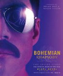 BOHEMIAN RHAPSODY THE INSIDE STORY THE OFFICIAL BOOK OF THE FILM ボヘミアン・ラプソディ オフィシャル・ブッ…