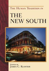 The Human Tradition in the New South【電子書籍】[ David L. Anderson ]