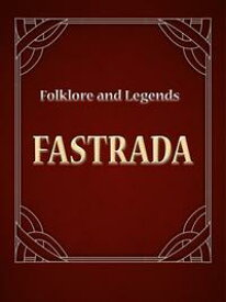 Fastrada【電子書籍】[ Folklore and Legends ]
