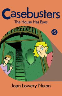 The House Has Eyes【電子書籍】[ Joan Lowery Nixon ]