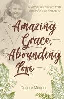 Amazing Grace, Abounding Love