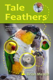 Tale Feathers【電子書籍】[ Brian Meade ]