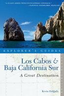 Explorer's Guide Los Cabos & Baja California Sur: A Great Destination (Second Edition) (Explorer's Great Des…