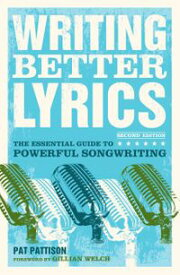 Writing Better Lyrics【電子書籍】[ Pat Pattison ]