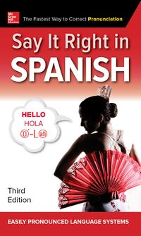 Say It Right in Spanish, Third Edition【電子書籍】[ EPLS ]