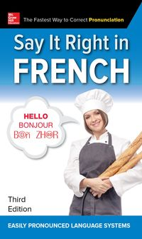 Say It Right in French, Third Edition【電子書籍】[ EPLS ]