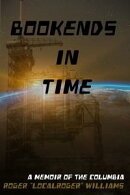 Bookends in Time: A Memoir of the Columbia