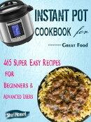 Instant Pot Cookbook for Great Food