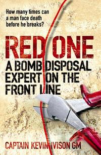 Red OneA Bomb Disposal Expert on the Front Line【電子書籍】[ Captain Kevin Ivison ]