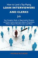 How to Land a Top-Paying Loan interviewers and clerks Job: Your Complete Guide to Opportunities, Resumes and…