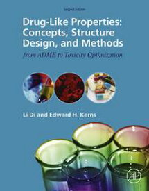 Drug-Like Properties Concepts, Structure Design and Methods from ADME to Toxicity Optimization【電子書籍】[ Li Di ]