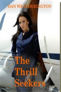 The Thrill Seekers【電子書籍】[ Dan Weatherington ]