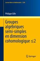 Groupes algébriques semi-simples en dimension cohomologique ≤2