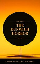 The Dunwich Horror (ArcadianPress Edition)