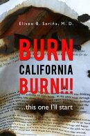 Burn California Burn!!!