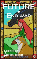 Future: End War