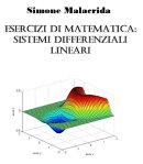 Esercizi di matematica: sistemi differenziali lineari
