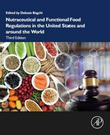 Nutraceutical and Functional Food Regulations in the United States and around the World【電子書籍】