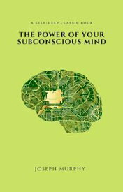 The Power of Your Subconscious Mind (2020 Edition)【電子書籍】[ Joseph Murphy ]