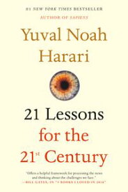 21 Lessons for the 21st Century【電子書籍】[ Yuval Noah Harari ]