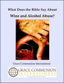 What Does the Bible Say About Wine and Alcohol Abuse?