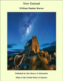 New Zealand【電子書籍】[ William Pember Reeves ]