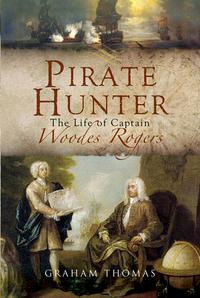 PirateHunter:TheLifeofCaptainWoodesRogers