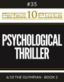 "Perfect 10 Psychological Thriller Plots #35-6 ""THE OLYMPIAN - BOOK 2"""