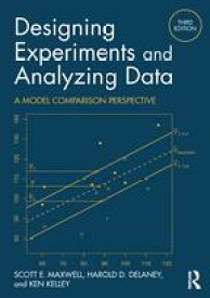 Designing Experiments and Analyzing DataA Model Comparison Perspective, Third Edition【電子書籍】[ Ken Kelley ]