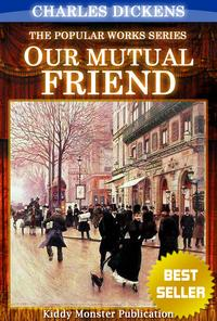 Our Mutual Friend By Charles DickensWith Original Illustrations, Summary and Free Audio Book Link【電子書籍】[ Charles Dickens ]