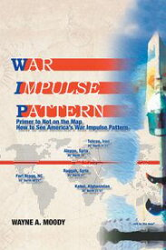 War Impulse PatternPrimer to Not on the Map!【電子書籍】[ Wayne A. Moody ]