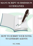Manuscript Submission Guidelines: How to Submit Your Novel to Literary Agents