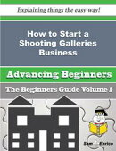 How to Start a Shooting Galleries Business (Beginners Guide)