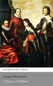 A History of Holland【電子書籍】[ George Edmundson ]