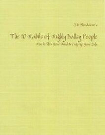 The 10 Habits of Highly Ballsy People: How to Flex Your Mind & Engorge Your Life【電子書籍】[ J.D. Bloodstone ]