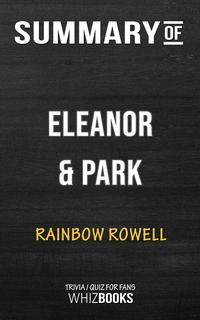 Summary of Eleanor & Park by Rainbow Rowell | Trivia/Quiz for Fans【電子書籍】[ Whiz Books ]