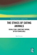 The Ethics of Eating Animals