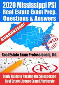 2020 Mississippi PSI Real Estate Exam Prep Questions & Answers: Study Guide to Passing the Salesperson Real Estate License Exam Effortlessly【電子書籍】[ Real Estate Exam Professionals Ltd. ]