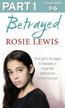 Betrayed: Part 1 of 3: The heartbreaking true story of a struggle to escape a cruel life defined by family h…