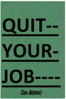 Quit Your Job: A Practical 7 Steps-Plan To Start Your Own Business and Escape the 9 to 5 (Best Business Book…